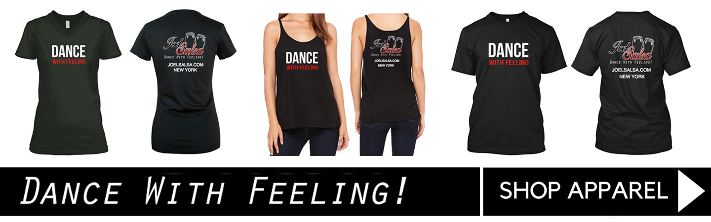 Dance with feeling joelsalsa t-shirts