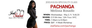 pachanga by melissa rosado - specialty workshop at JoelSalsa