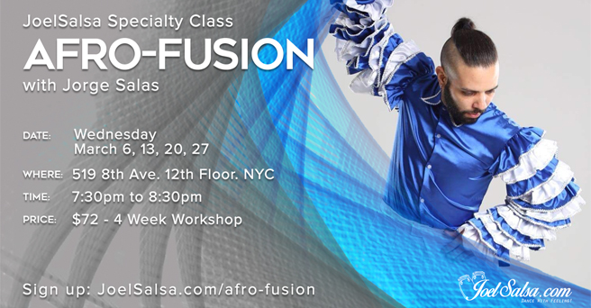 Afro-Fusion March Specialty Class at JoelSalsa